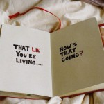 a mentira que você está vivendo